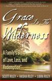 Grace in the Wilderness, Scott Riley and Hasha Riley, 1489595643