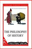 The Philosophy of History [Christmas Summary Classics], Georg Wilhelm Friedrich Hegel, 1494825643