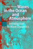 Waves in the Ocean and Atmosphere : Introduction to Wave Dynamics, Pedlosky, Joseph, 3642055648