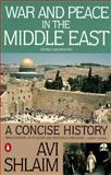 War and Peace in the Middle East, Avi Shlaim, 0140245642