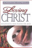 Loving Christ, Joseph M. Stowell, 0310215641