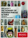 Brewer's Dictionary of Modern Phrase and Fable, John Ayto and Ian Crofton, 0550105646