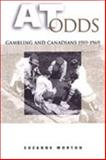 At Odds : Gambling and Canadians, 1919-1969, Morton, Suzanne, 0802035647