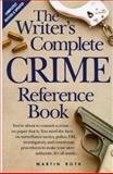 The Writer's Complete Crime Reference Book, Martin Roth, 0898795648