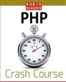 Robin Nixon's Php Crash Course, Robin Nixon, 0956895646