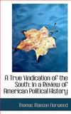 A True Vindication of the South, Thomas Manson Norwood, 1115875647
