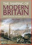 The Shaping of Modern Britain : Identity, Industry and Empire, 1780-1914, Evans, Eric, 1408225646