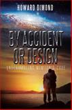 By Accident or Design, Howard Dimond, 1493135643