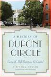 A History of Dupont Circle, Stephen A. Hansen, 1626195641