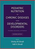 Pediatric Nutrition in Chronic Diseases and Developmental Disorders : Prevention, Assessment, and Treatment, , 0195165640
