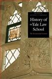 History of the Yale Law School 9780300095647