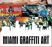 Miami Graffiti Art, H. Love, 0764345648