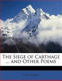 The Siege of Carthage and Other Poems, S. H. Sleigh, 1147545642