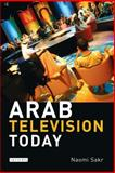 Arab Television Today, Sakr, Naomi, 1845115643