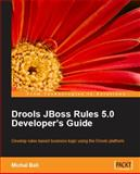 Drools JBoss Rules 5. 0 Developer's Guide, Bali, Michal, 1847195644
