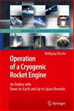 Test Facility for a Cryogenic Rocket Engine : An Outline with Down-to-Earth and Up-to-Space Remarks, Kitsche, Wolfgang, 3642105645
