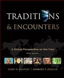 Traditions and Encounters : A Global Perspective on the Past, Bentley, Jerry and Ziegler, Herbert, 0073385646