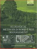 Ecological Methods in Forest Pest Management, Wainhouse, David, 0198505647