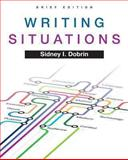 Writing Situations, Brief Edition, Dobrin, Sidney I., 0205735649