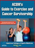 ACSM's Guide to Exercise and Cancer Survivorship, , 0736095640