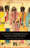 Witness : A Hunkpapha Historian's Strong-Heart Song of the Lakotas, Waggoner, Josephine, 0803245645