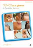 SENCO at a Glance : A Toolkit for Success, Evans, Linda, 0826495648