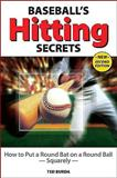Baseball's Hitting Secrets, Ted Burda, 1892495643
