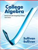 College Algebra Enhanced with Graphing Utilities, Sullivan, Michael and Sullivan, Michael, III, 0321795644
