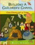 Building a Children's Chapel, Bill Gordh, 0898695643