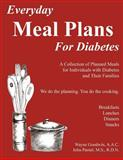 Everyday Meal Plans for Diabetes, Wayne C. Goodwin Aac and R. D. Pantel MS, 1492285641