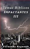 Temas Biblicos Impactantes III, Fernando Regnault, 1492975648
