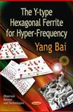 Y-Type Hexagonal Ferrite for Hyper-Frequency, Yang Bai, 1620815648