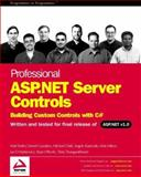 ASP.Net Server Controls : Building Custom Controls with C#, Butler, Matt and Milner, Matt, 1861005644