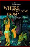Where Do We Come From? : The Molecular Evidence for Human Descent, Klein, J. and Takahata, N., 3540425640