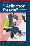The Arlington Reader : Contexts and Connections, Bloom, Lynn Z. and Smith, Louise Z., 031260565X