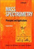 Mass Spectrometry : Principles and Applications, de Hoffmann, Edmond and Stroobant, Vincent, 0471485659