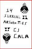 14 Surreal Absurdities, C. J. Cala, 1493785656