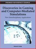 Discoveries in Gaming and Computer-Mediated Simulations : New Interdisciplinary Applications, Richard E. Ferdig, 1609605659
