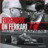 Forghieri on Ferrari, Mauro Forghieri and Daniele Buzzonetti, 8879115650