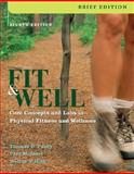 Fit and Well, Brief : Core Concepts and Labs in Physical Fitness and Wellness, Fahey, Thomas D. and Insel, Paul M., 0073325651