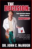 The Decision, John C. McHugh M.D., 069200565X