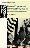 Roosevelt's Peacetime Administrations, 1933-41 : A Documentary History of the New Deal Years, Bennett, G. H., 0719065658