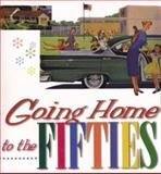 Going Home to the Fifties, Bill Yenne, 0867195657