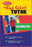The High School Geometry Tutor®, Research and Education Association Editors, 0878915656