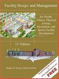 Facility Design and Management for Health, Fitness, Physical Activity, Recreation, and Sports Facility Development, Thomas H. Sawyer, 1571675655