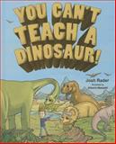You Can't Teach a Dinosaur!, Josh Rader, 1620865653
