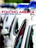 Policing America : Challenges and Best Practices, Peak, Kenneth, 0133495655