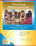 Thinking Mathematically : Integrating Arithmetic and Algebra in Elementary School, Carpenter, Thomas P. and Franke, Megan Loef, 0325005656