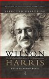 Selected Essays of Wilson Harris, Harris, Wilson and Bundy, Andrew, 0415195659