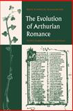 The Evolution of Arthurian Romance : The Verse Tradition from Chrétien to Froissart, Schmolke-Hasselmann, Beate, 0521025656